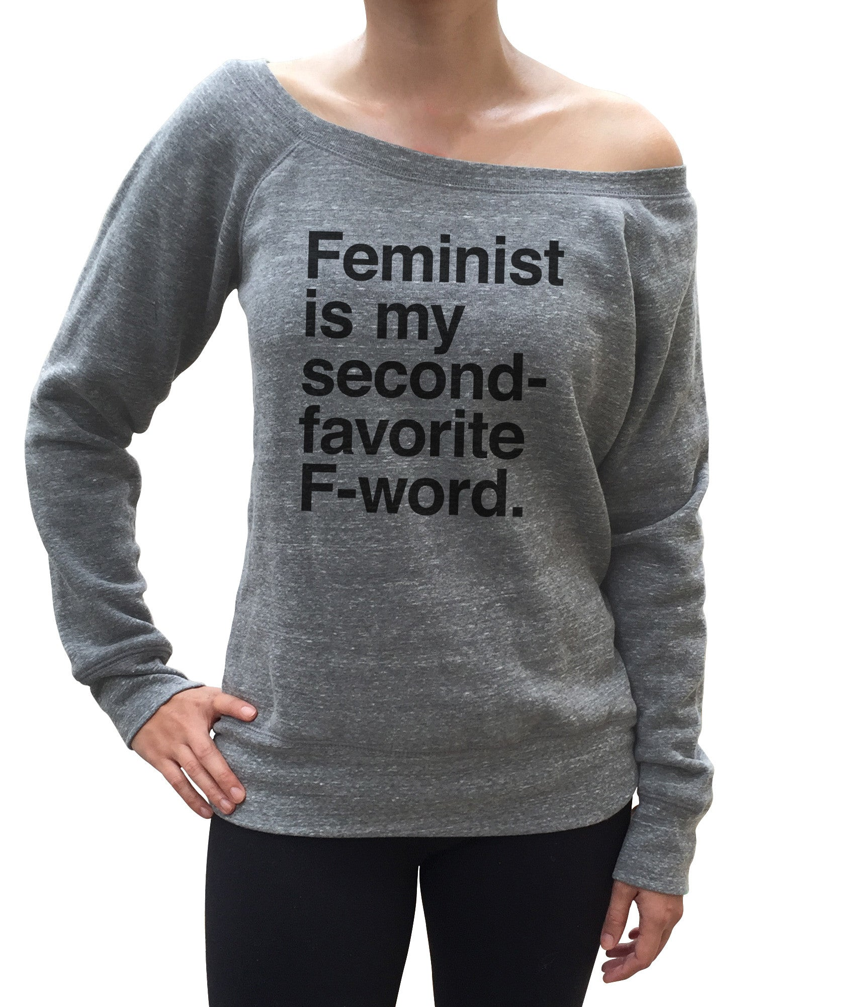 Women's Feminist is My Second Favorite F Word Scoop Neck Fleece