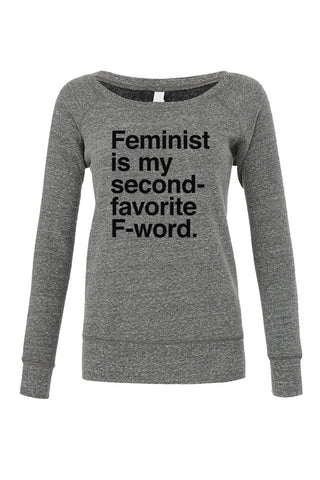 Women's Feminist is My Second Favorite F Word Scoop Neck Fleece - Juniors Fit