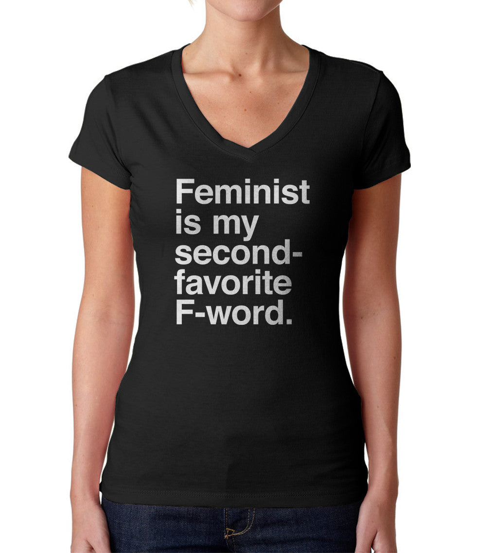 Women's Feminist is My Second Favorite F Word Vneck T-Shirt