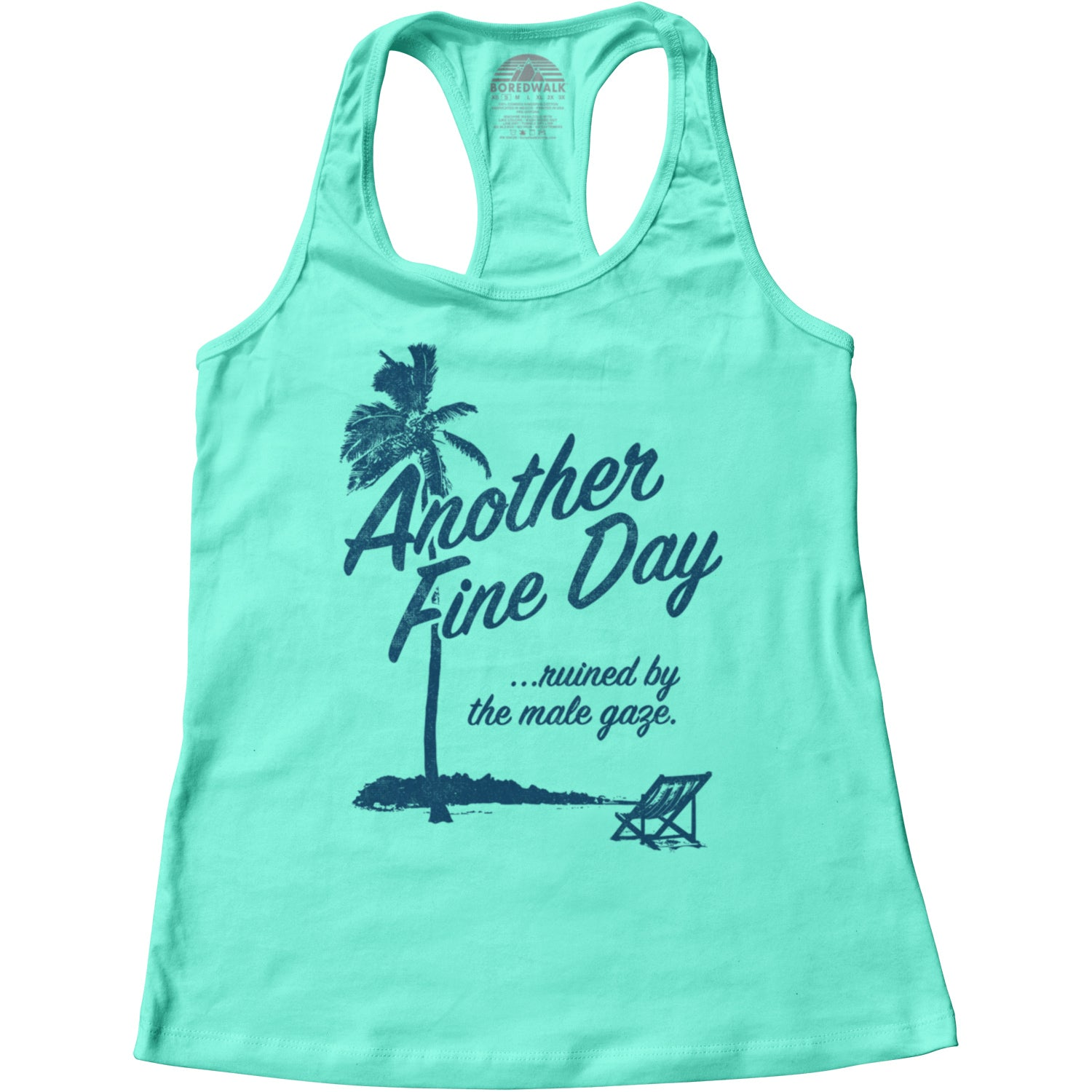 Women's Another Fine Day Ruined by the Male Gaze Racerback Tank Top