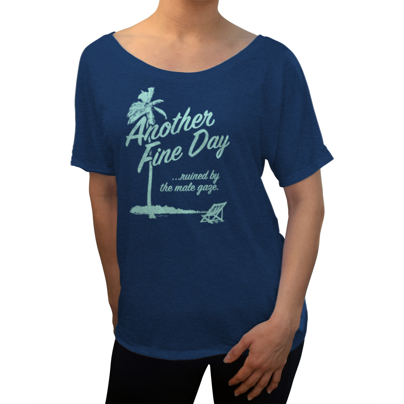 Women's Another Fine Day Ruined by the Male Gaze Scoop Neck T-Shirt
