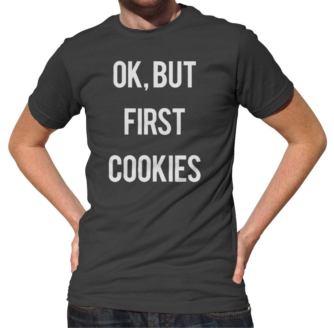 Men's OK But First Cookies T-Shirt