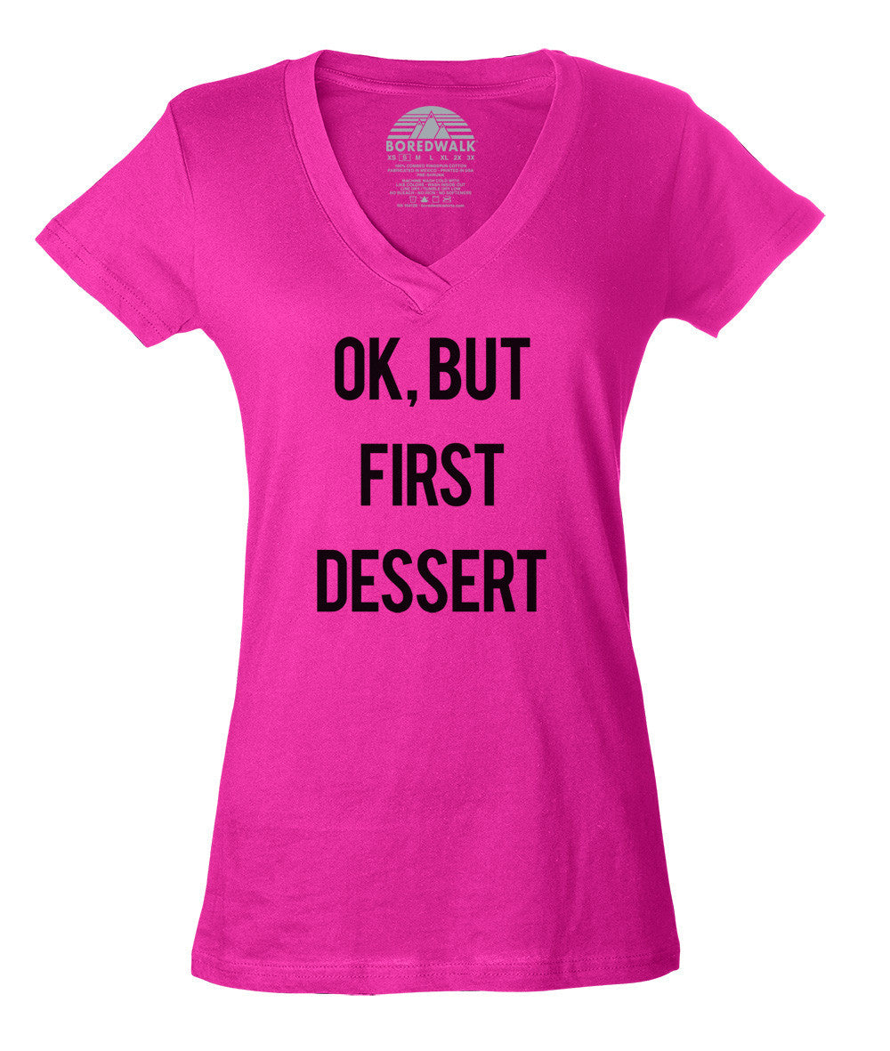 Women's OK But First Dessert Vneck T-Shirt - Funny Hipster Foodie