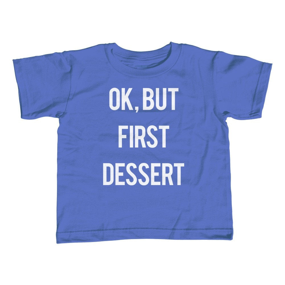 Boy's OK But First Dessert T-Shirt Funny Hipster Foodie