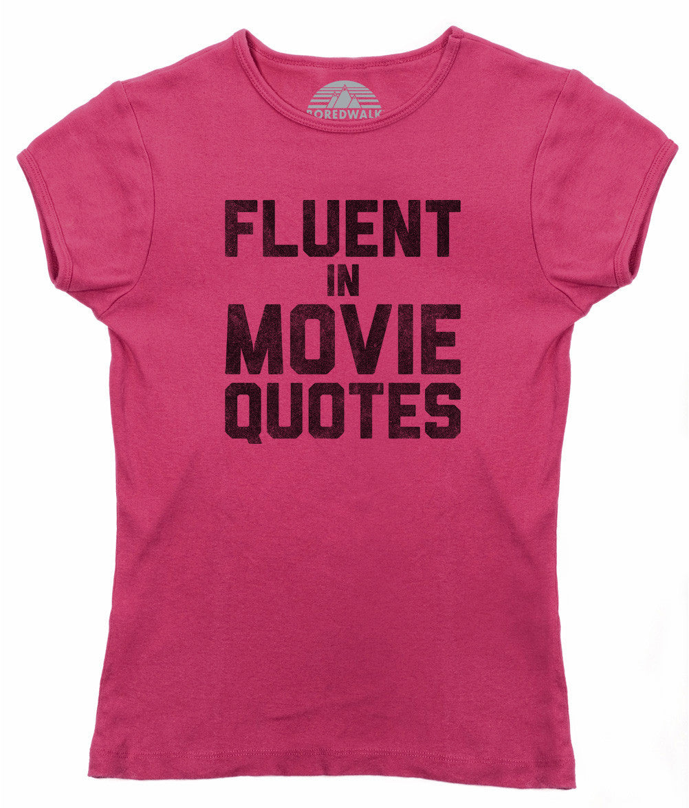 Women's Fluent in Movie Quotes T-Shirt