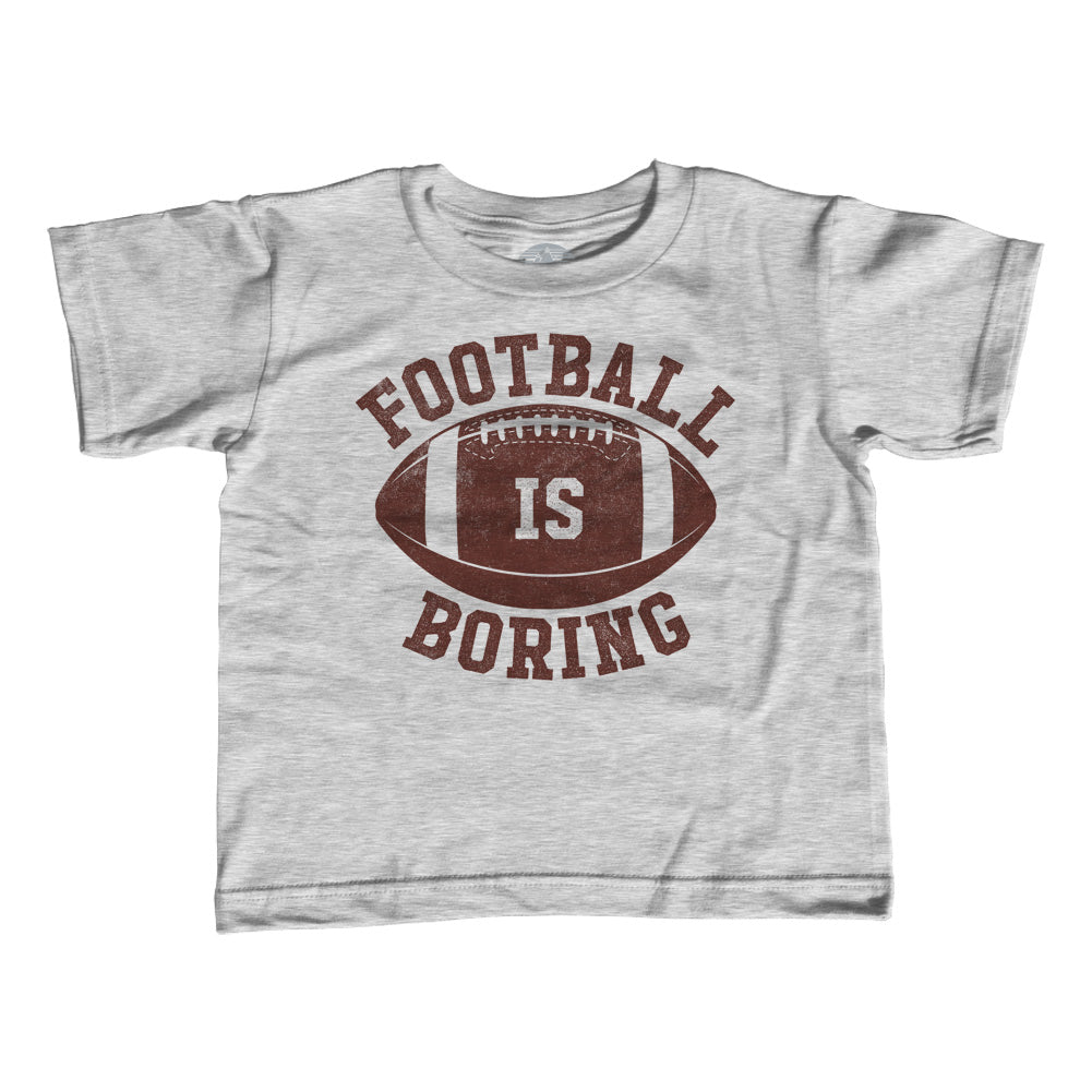 Boy's Football is Boring T-Shirt - Anti Football Shirt