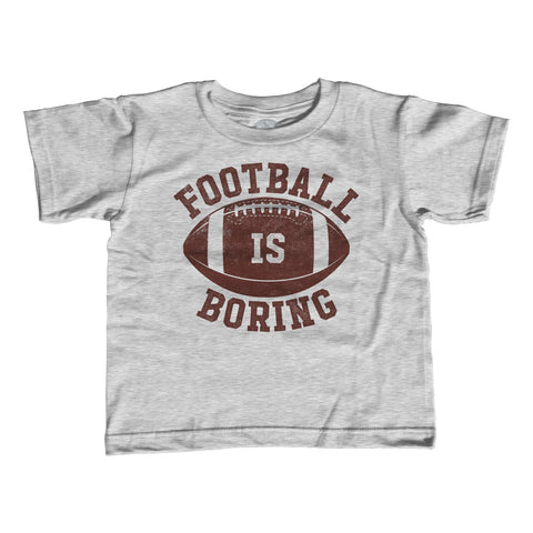 Girl's Football is Boring T-Shirt - Unisex Fit - Anti Football Shirt