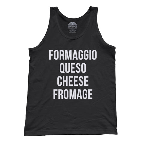 Unisex Formaggio Queso Cheese Fromage Tank Top - Cheese Lover Shirt