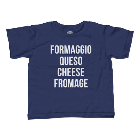 Boy's Formaggio Queso Cheese Fromage T-Shirt - Cheese Lover Shirt