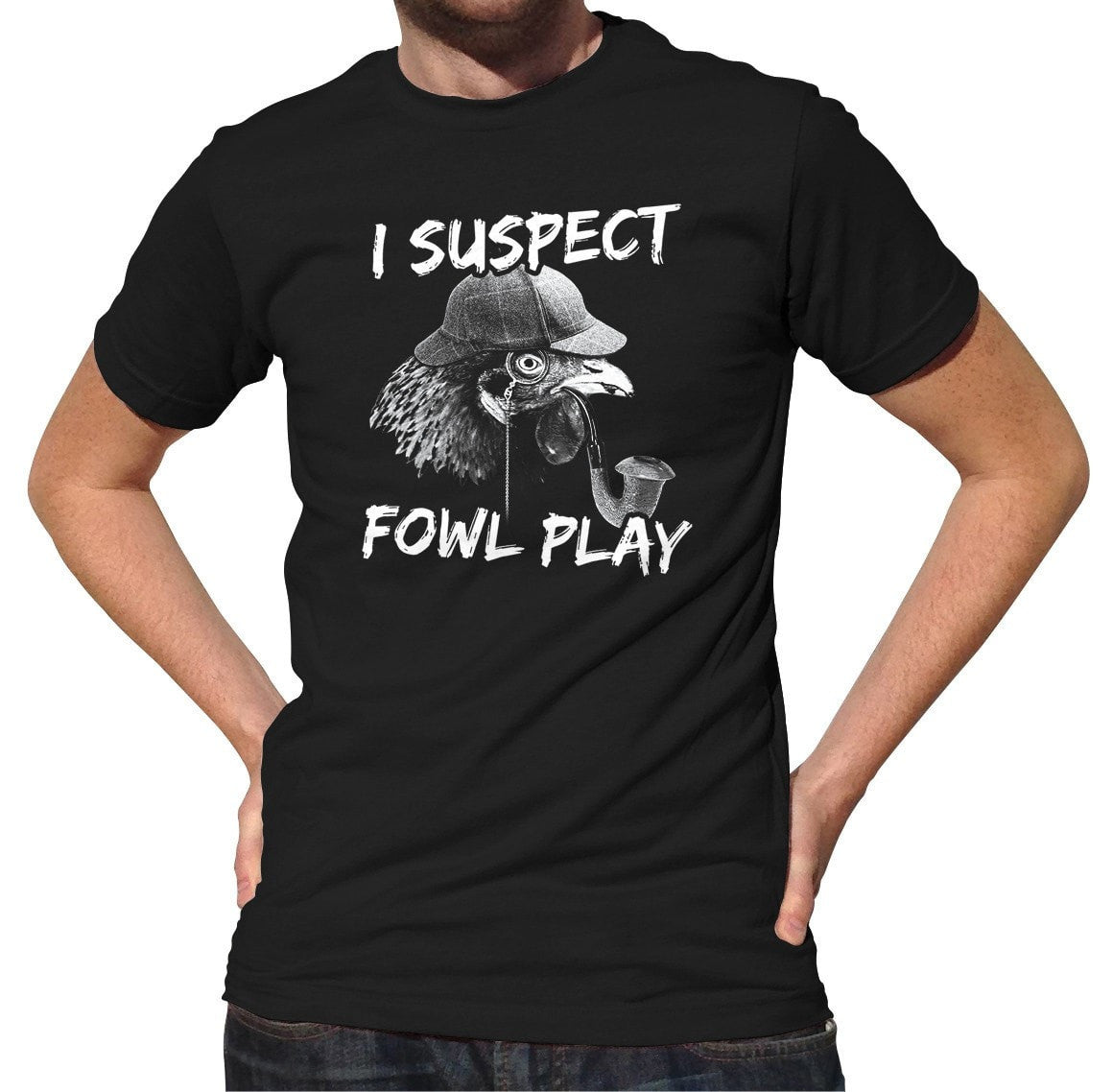 Men's I Suspect Fowl Play Chicken T-Shirt