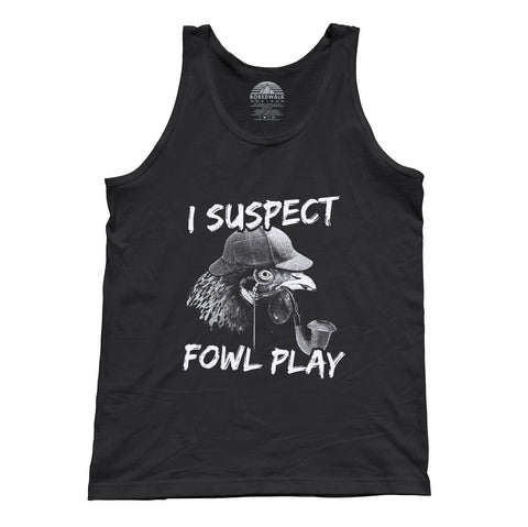 Unisex I Suspect Fowl Play Chicken Tank Top