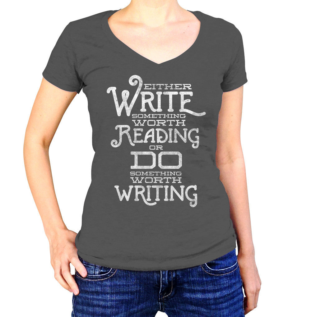Women's Write Something Worth Reading or Do Something Worth Writing Vneck T-Shirt