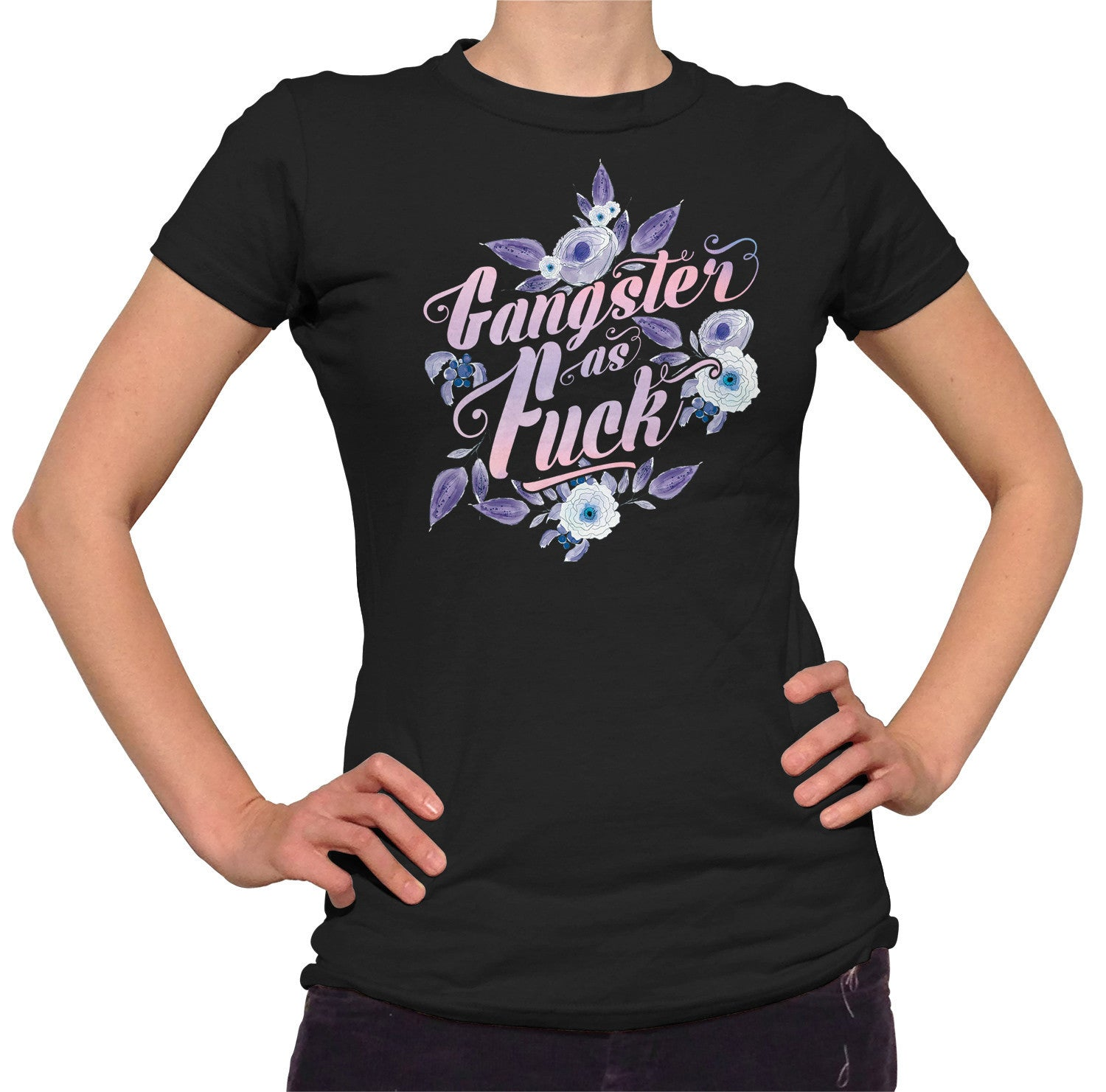 2e31bd9be Women's Gangster As Fuck T-Shirt - Ironic Funny Floral Boho Chic ...