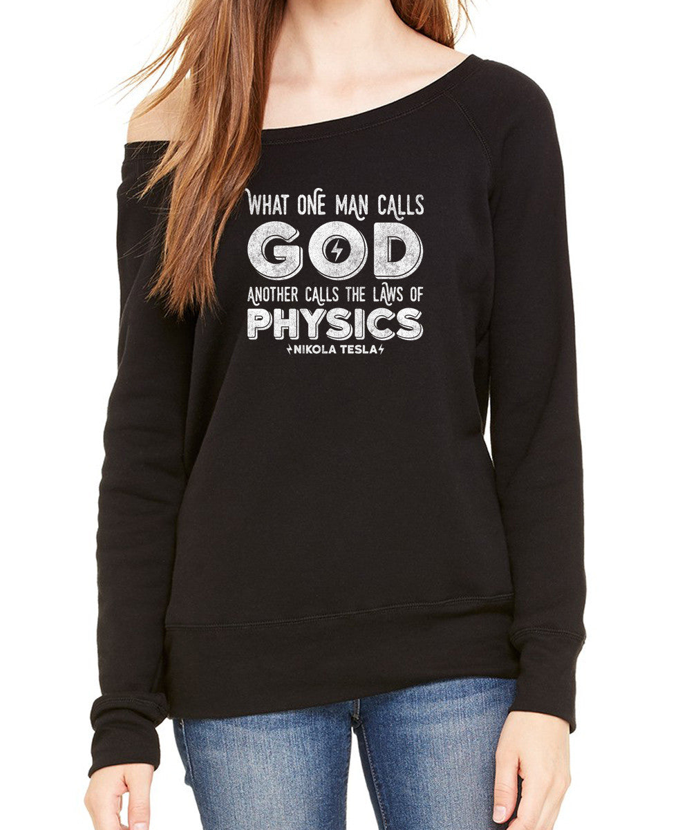 Women's What One Man Calls God Another Calls Physics Scoop Neck Fleece - Juniors Fit