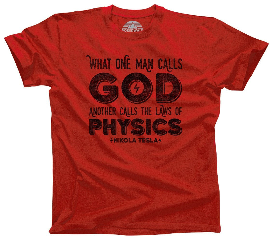 Men's What One Man Calls God Another Calls Physics T-Shirt