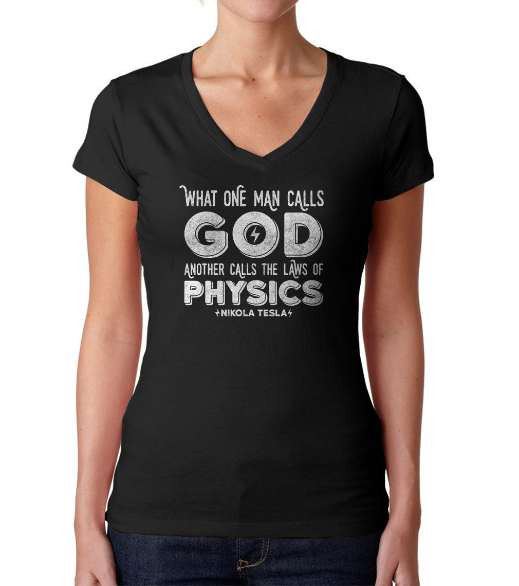 Women's What One Man Calls God Another Calls Physics Vneck T-Shirt
