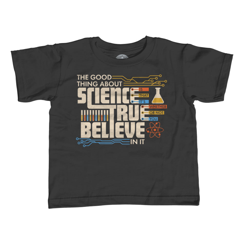 Girl's The Good Thing About Science Is That It's True T-Shirt - Unisex Fit