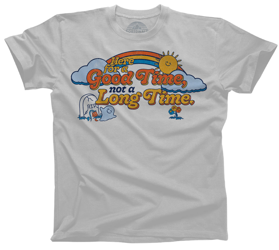 Men's Here for a Good Time Not a Long Time T-Shirt