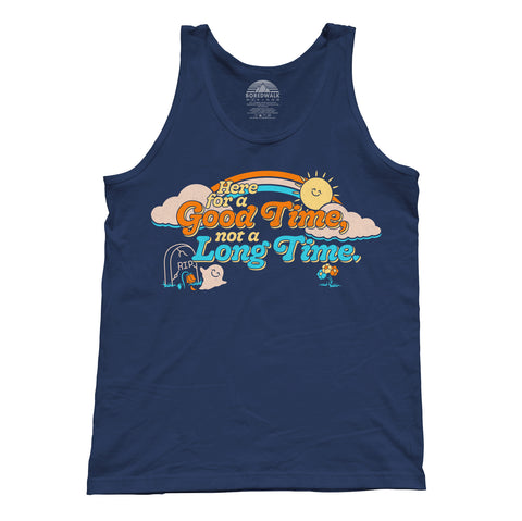 Unisex Here for a Good Time Not a Long Time Tank Top