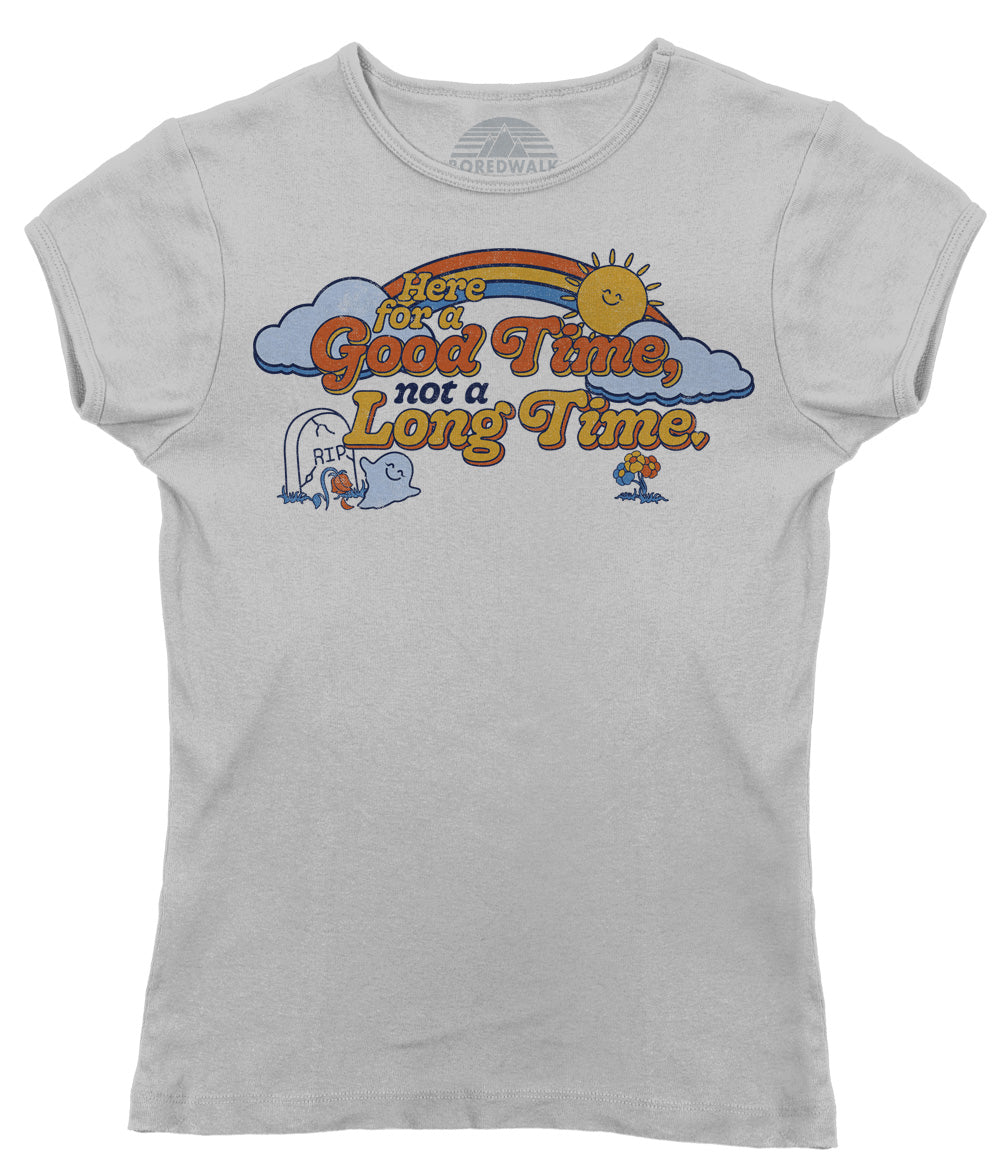 Women's Here for a Good Time Not a Long Time T-Shirt