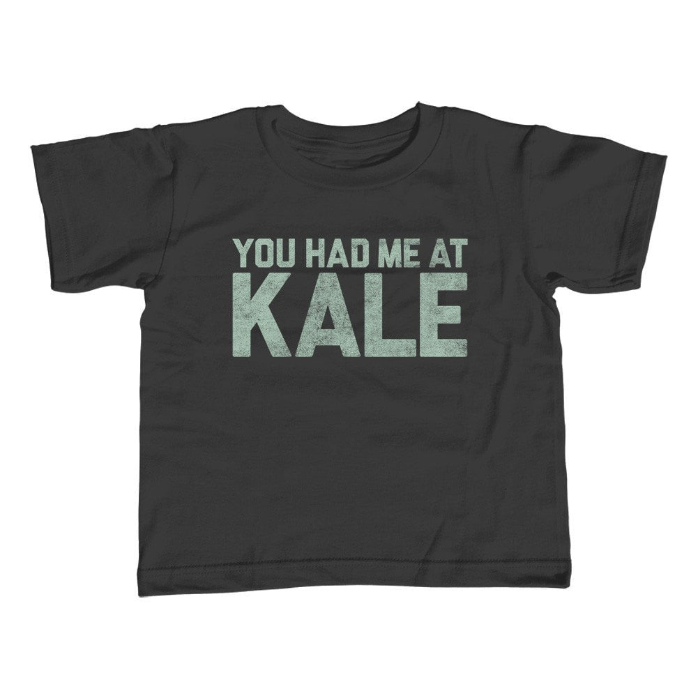 Girl's You Had Me At Kale T-Shirt - Unisex Fit Hipster Foodie