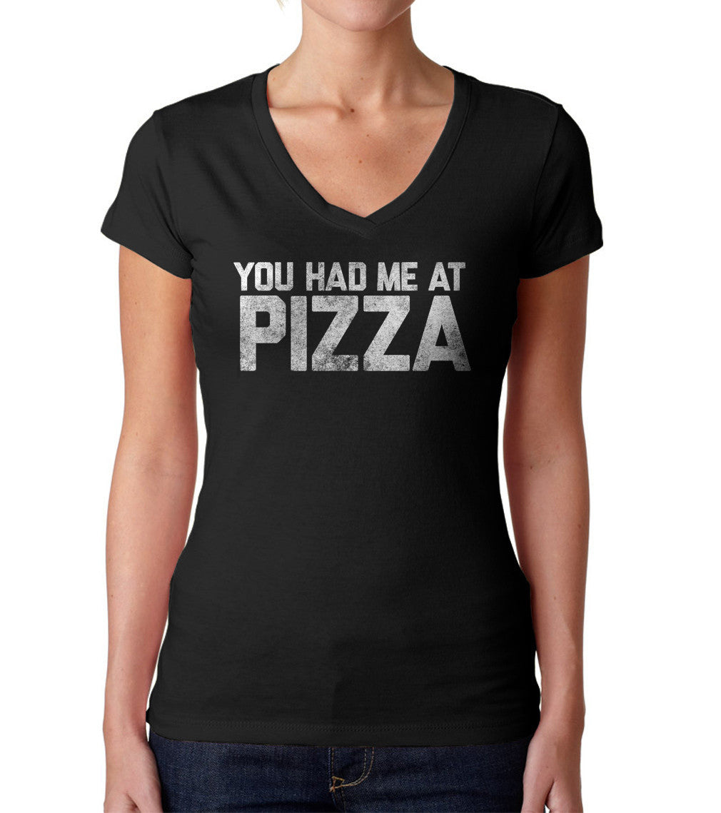 Women's You Had Me At Pizza Vneck T-Shirt Hipster Foodie Tshirt