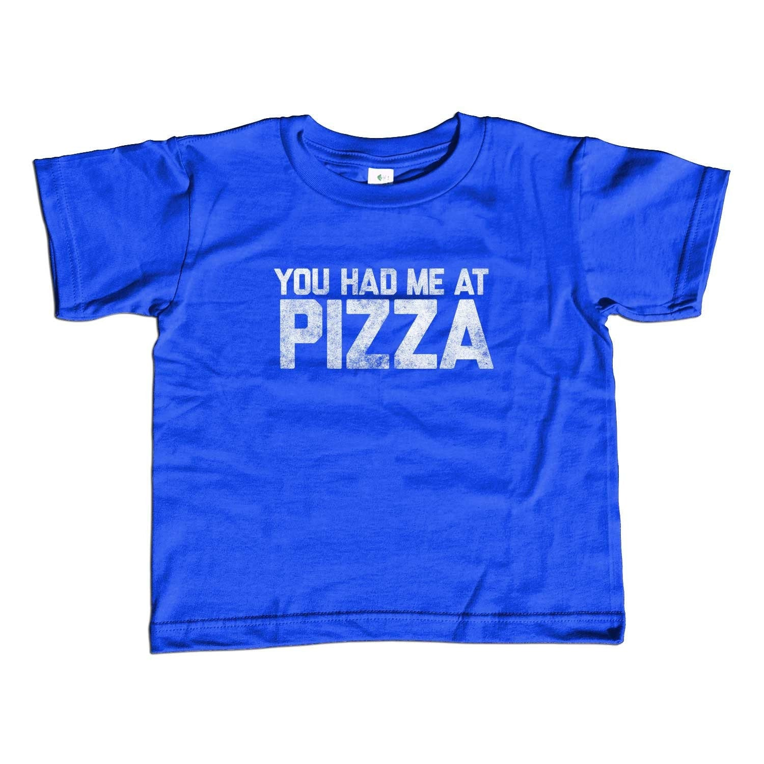 Girl's You Had Me At Pizza T-Shirt - Unisex Fit Hipster Foodie Tshirt