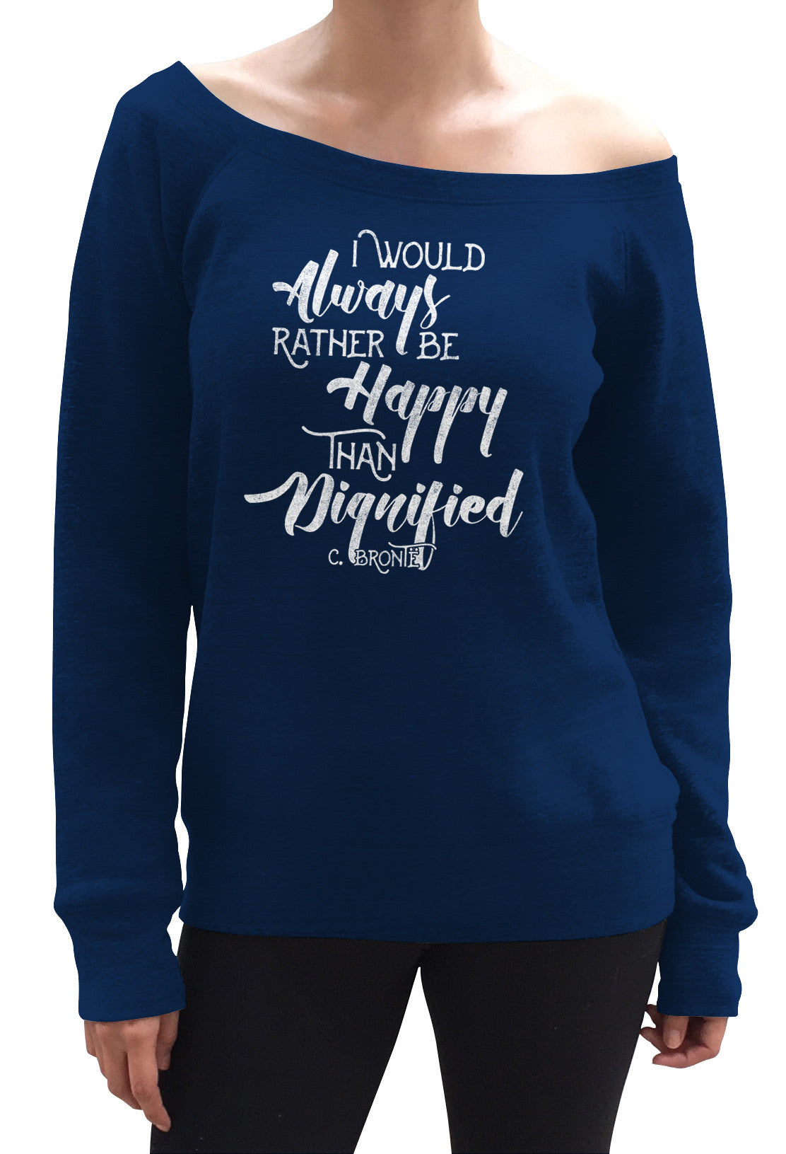 Women's I Would Always Rather Be Happy Than Dignified Scoop Neck Fleece - Juniors Fit