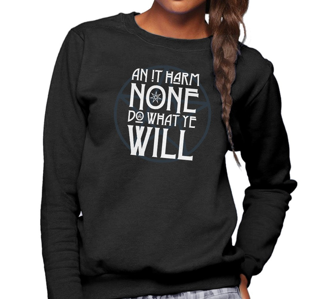 Unisex An it Harm None, Do What Ye Will Sweatshirt