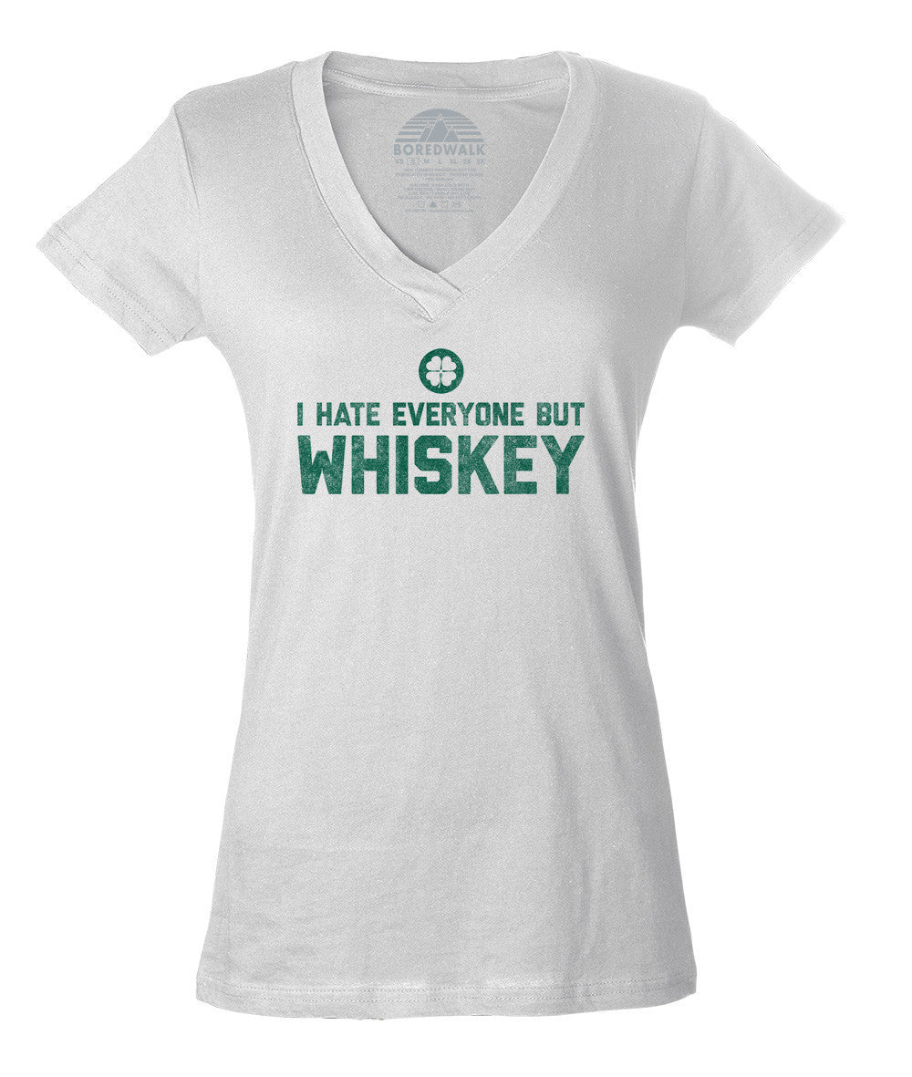 Women's I Hate Everyone But Whiskey Vneck T-Shirt