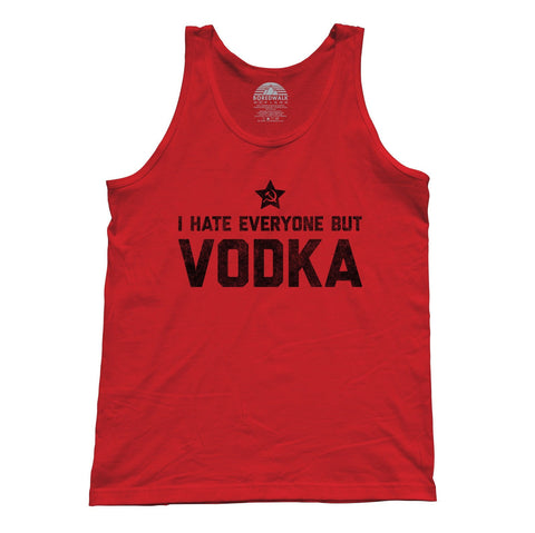 Unisex I Hate Everyone But Vodka Tank Top