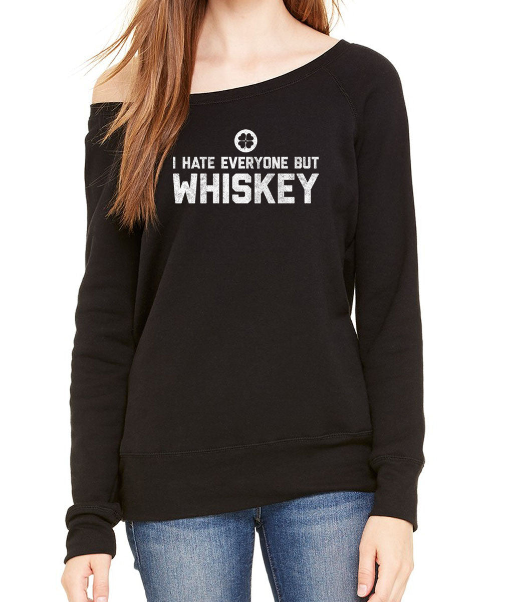 Women's I Hate Everyone But Whiskey Scoop Neck Fleece - Juniors Fit