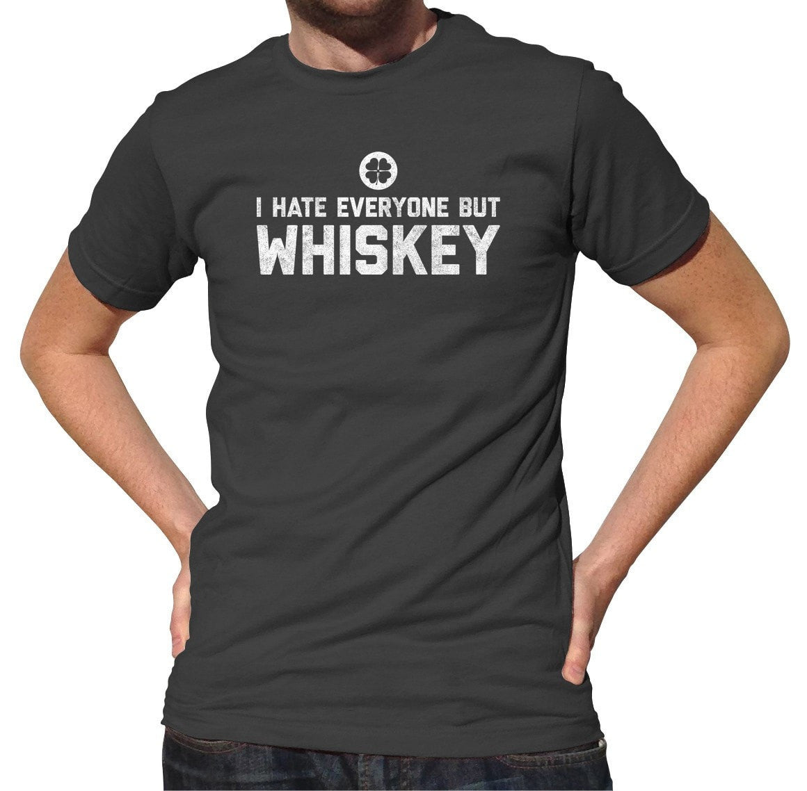 Men's I Hate Everyone But Whiskey T-Shirt