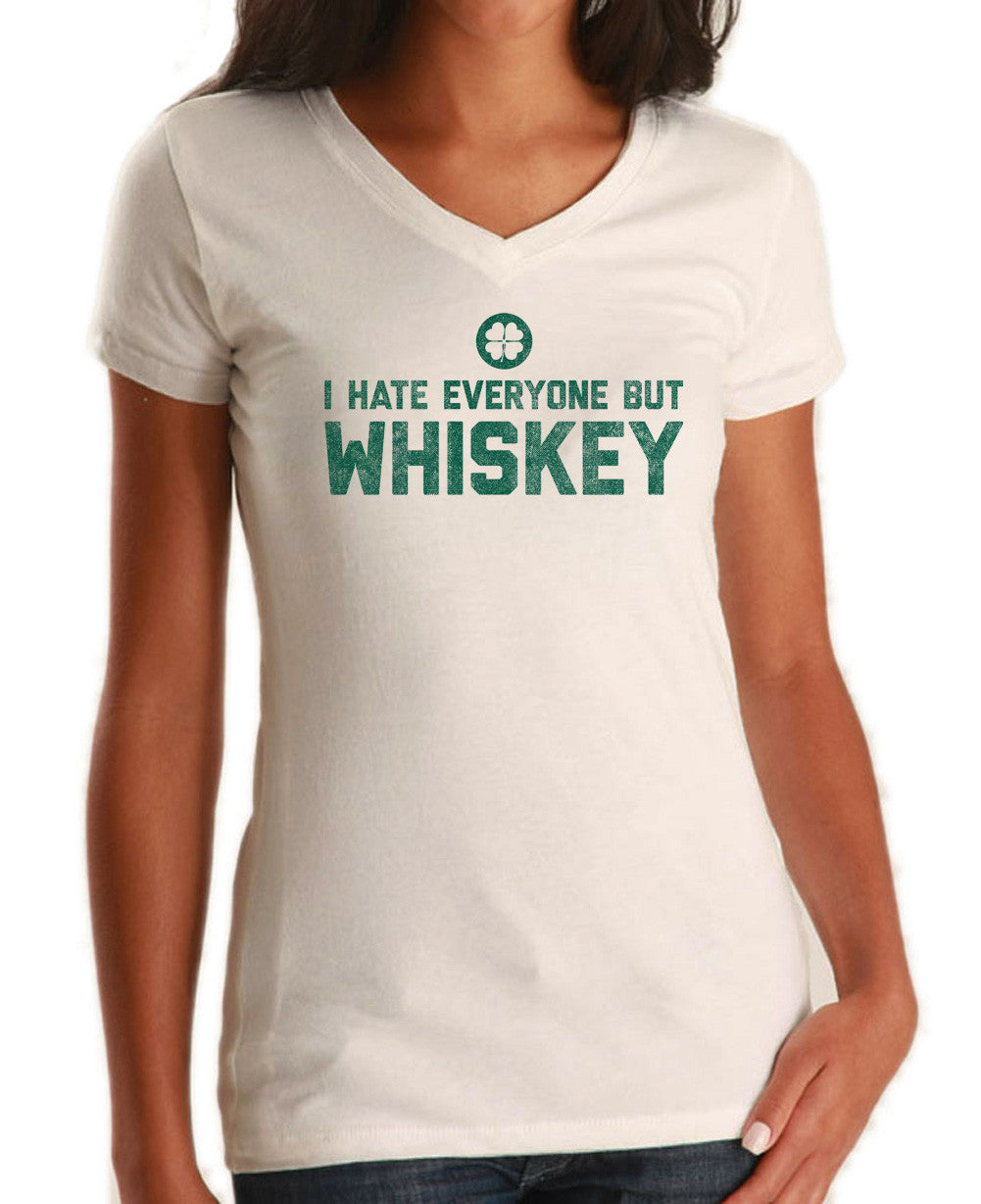 Women's I Hate Everyone But Whiskey Vneck T-Shirt - Juniors Fit