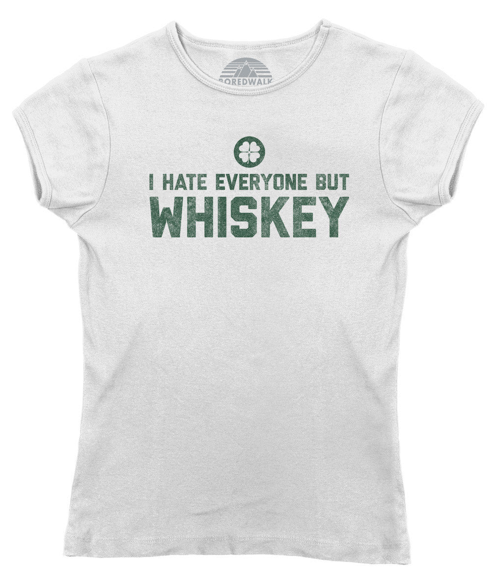 Women's I Hate Everyone But Whiskey T-Shirt - Juniors Fit