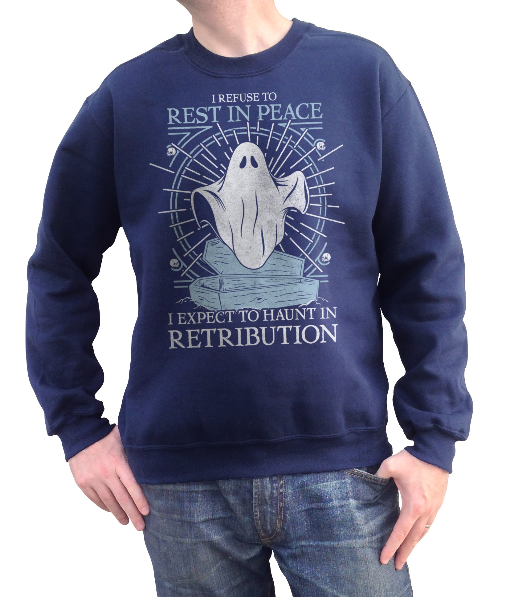 Unisex I Refuse To Rest In Peace Sweatshirt