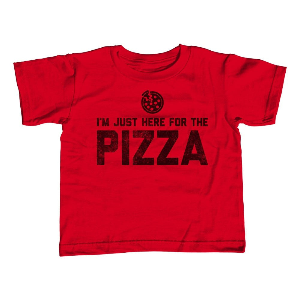 Girl's I'm Just Here for the Pizza T-Shirt - Unisex Fit - Hipster Funny Foodie