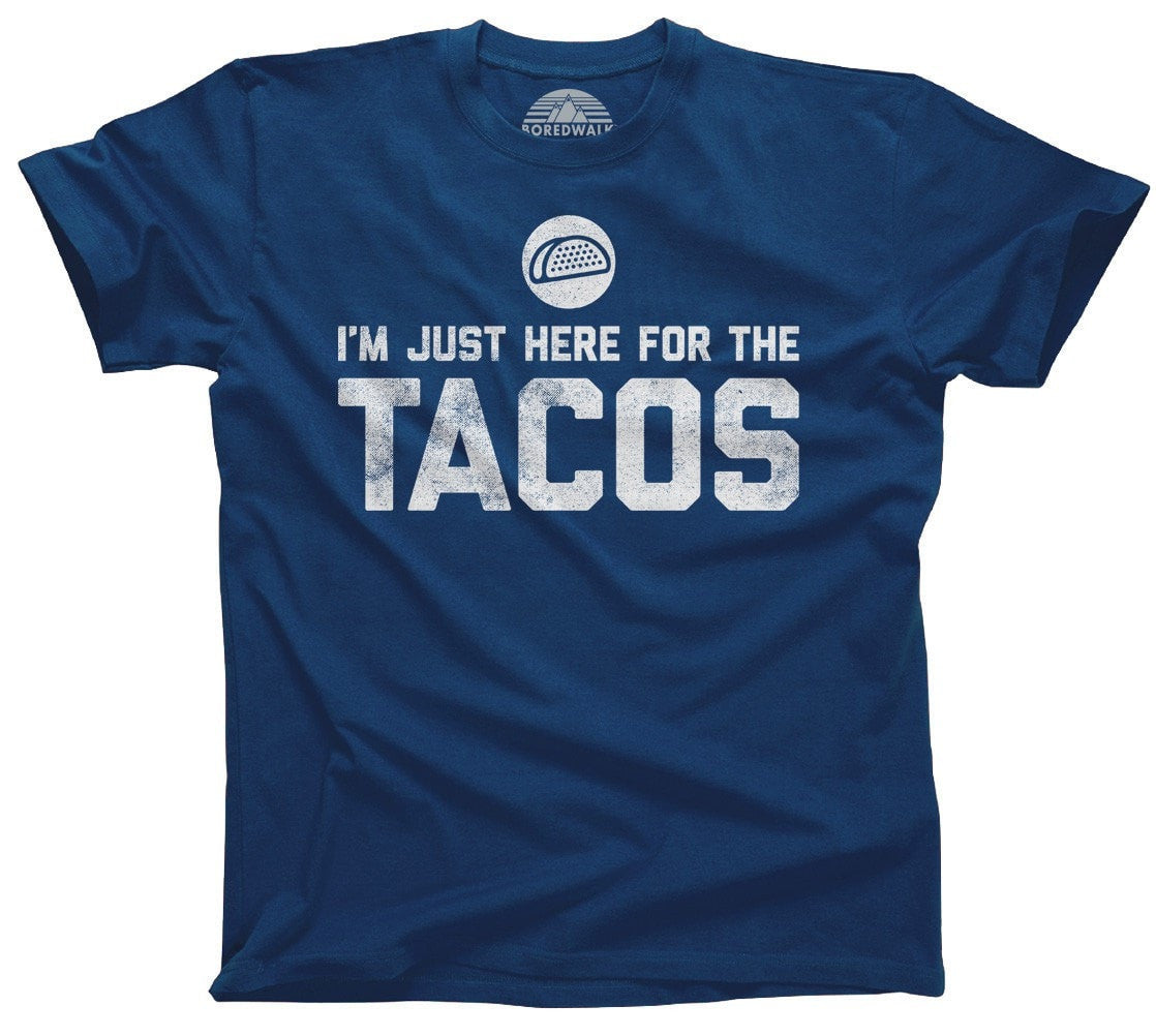 Men's I'm Just Here for the Tacos T-Shirt Funny Foodie