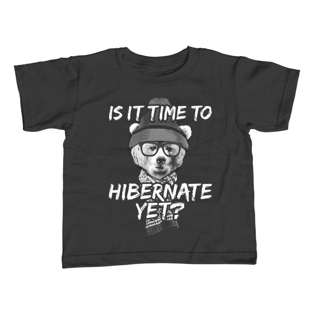 Girl's Is It Time To Hibernate Yet Bear T-Shirt - Unisex Fit