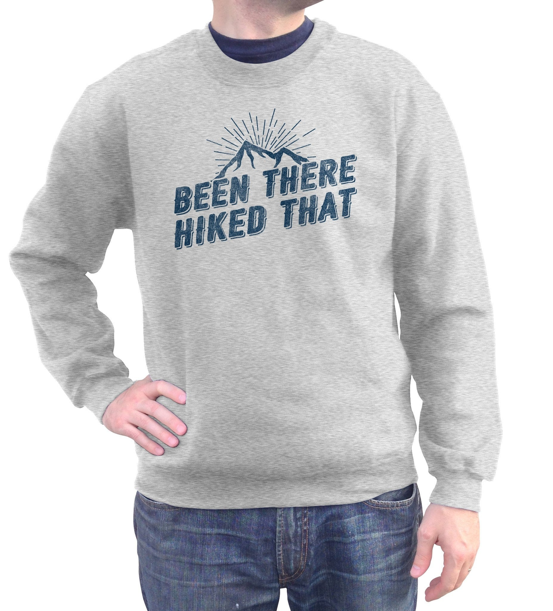 Unisex Been There Hiked That Sweatshirt