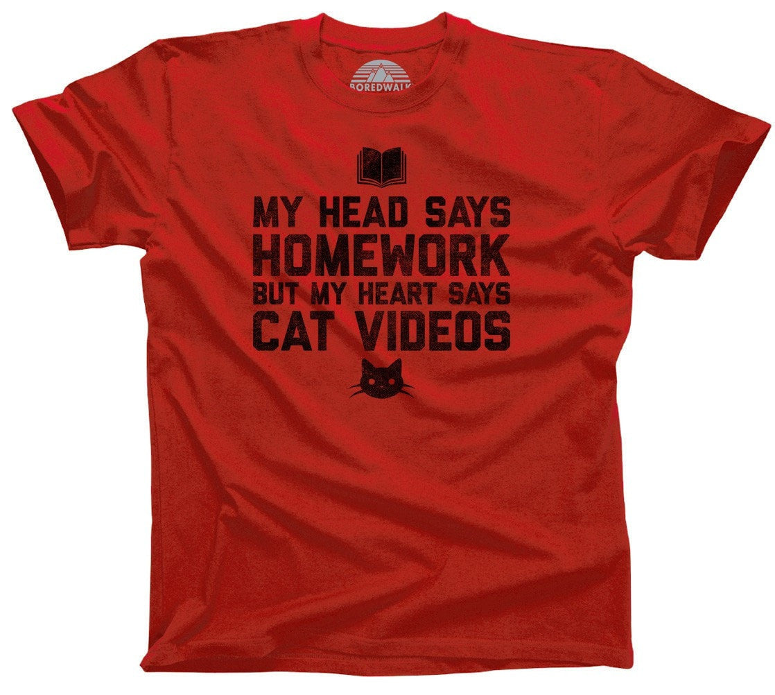 Men's My Head Says Homework But My Heart Says Cat Videos T-Shirt