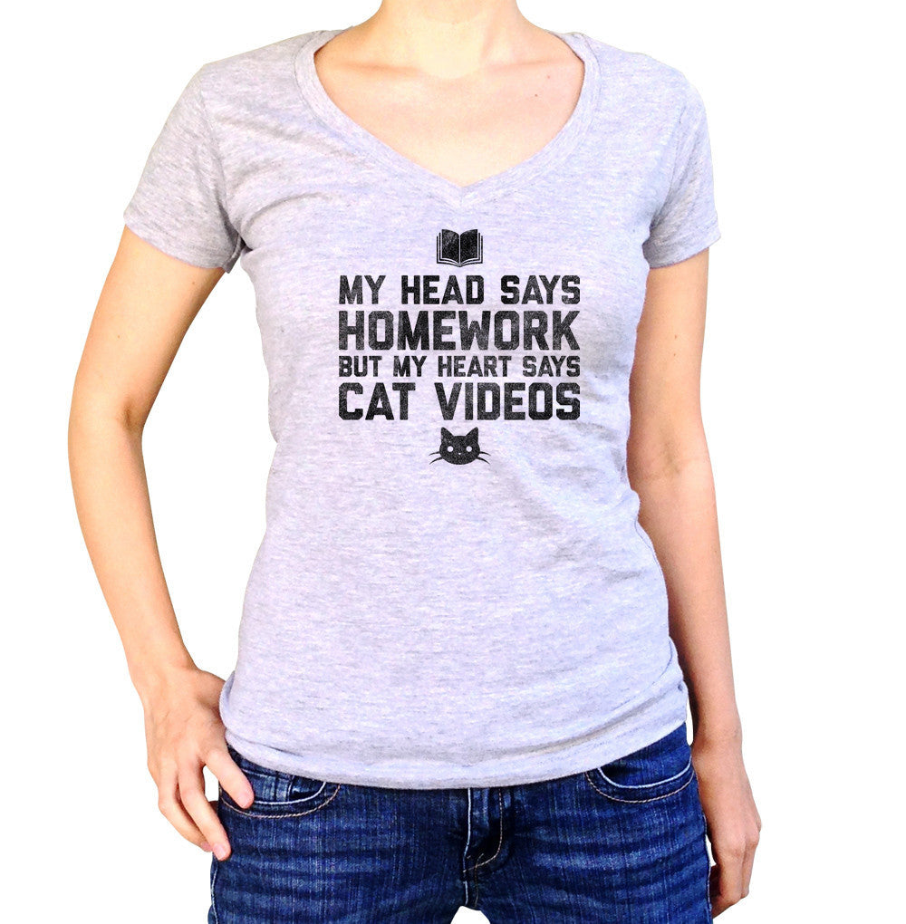 Women's My Head Says Homework But My Heart Says Cat Videos Vneck T-Shirt