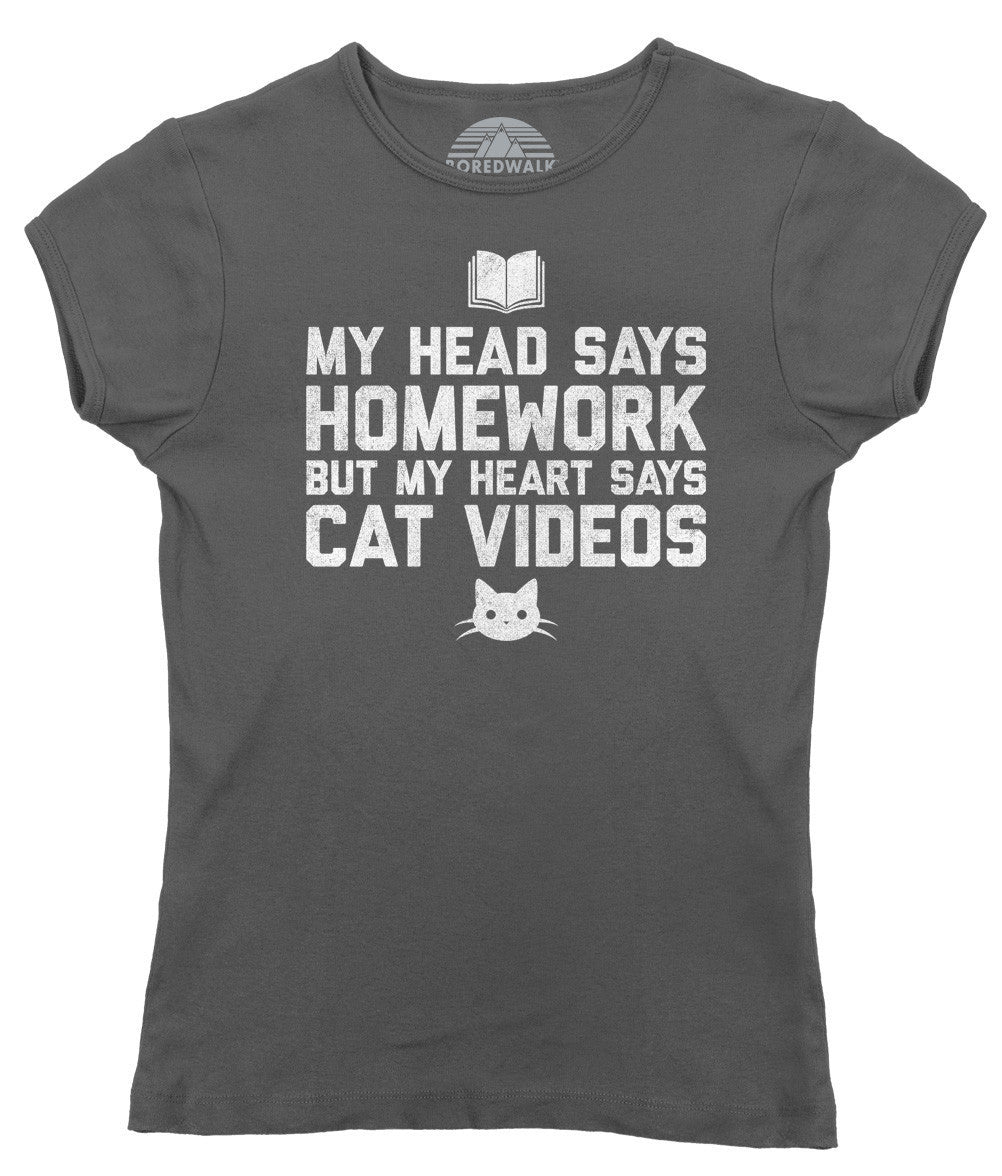 Women's My Head Says Homework But My Heart Says Cat Videos T-Shirt