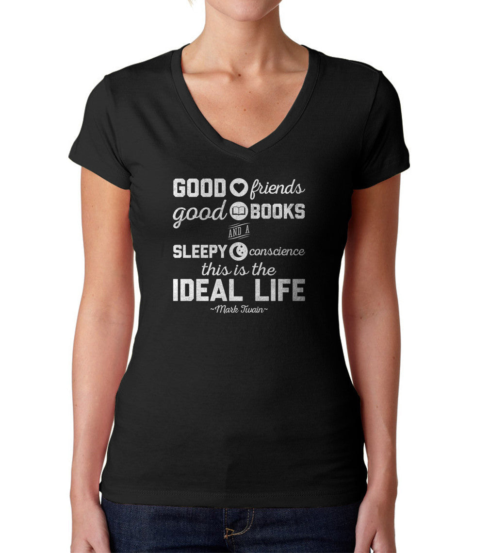 Women's Good Friends Good Books and a Sleepy Conscience Vneck T-Shirt