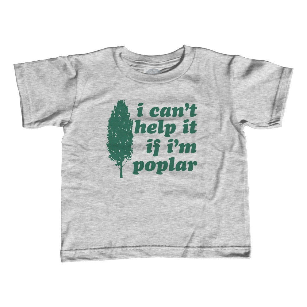 Girl's I Can't Help It If I'm Poplar T-Shirt - Unisex Fit - Funny Tree Pun Shirt