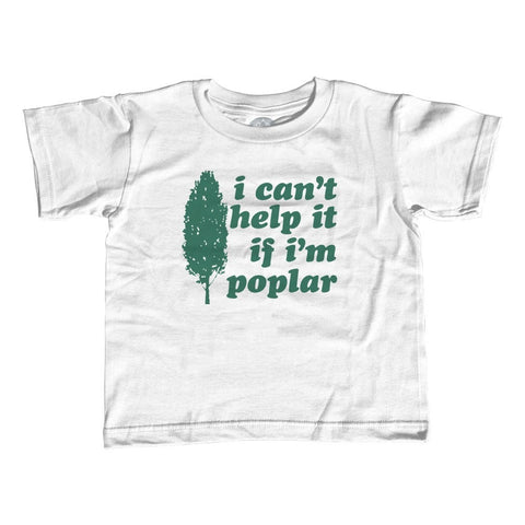 Boy's I Can't Help It If I'm Poplar T-Shirt Funny Tree Pun Shirt