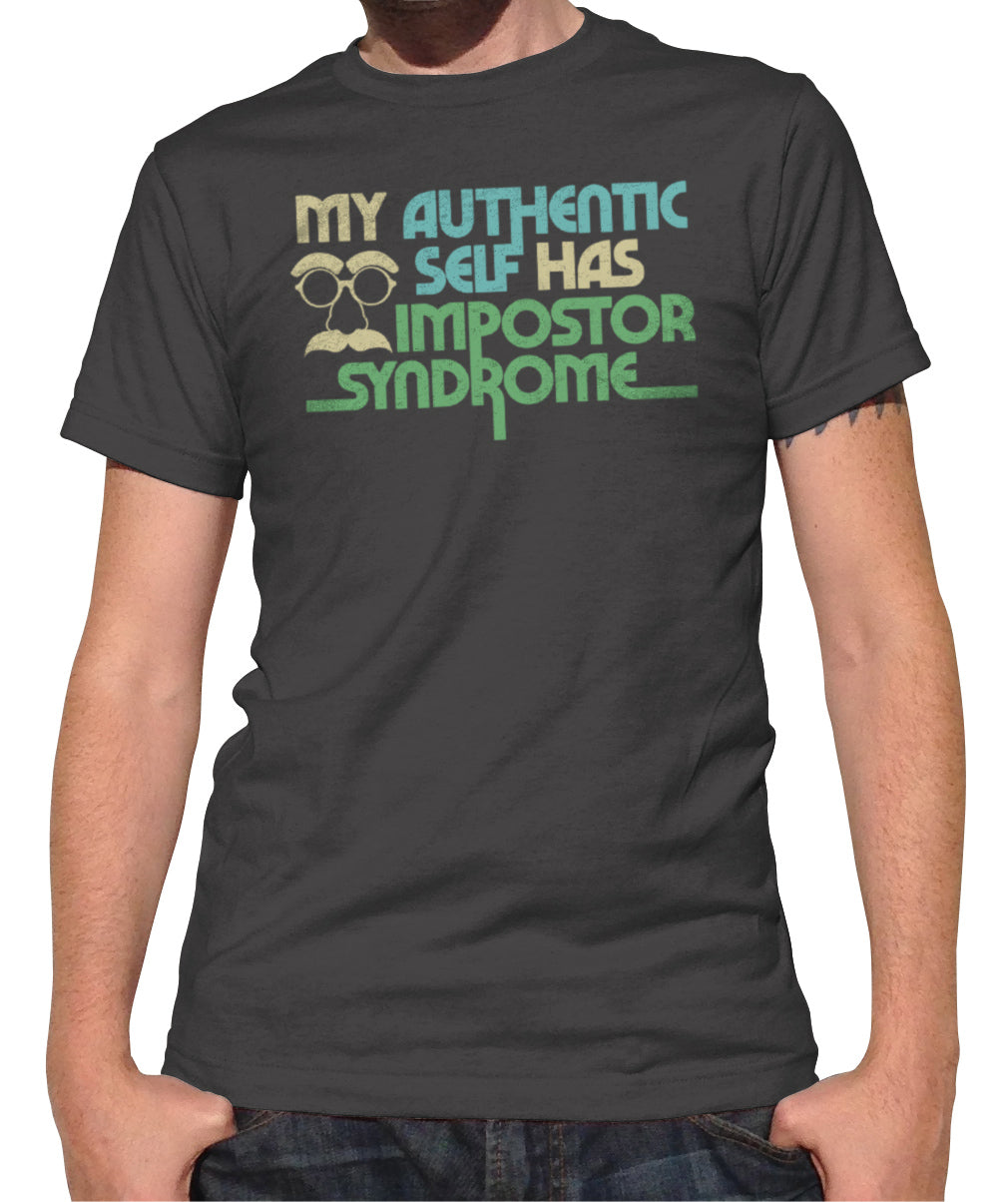 Men's My Authentic Self Has Impostor Syndrome T-Shirt