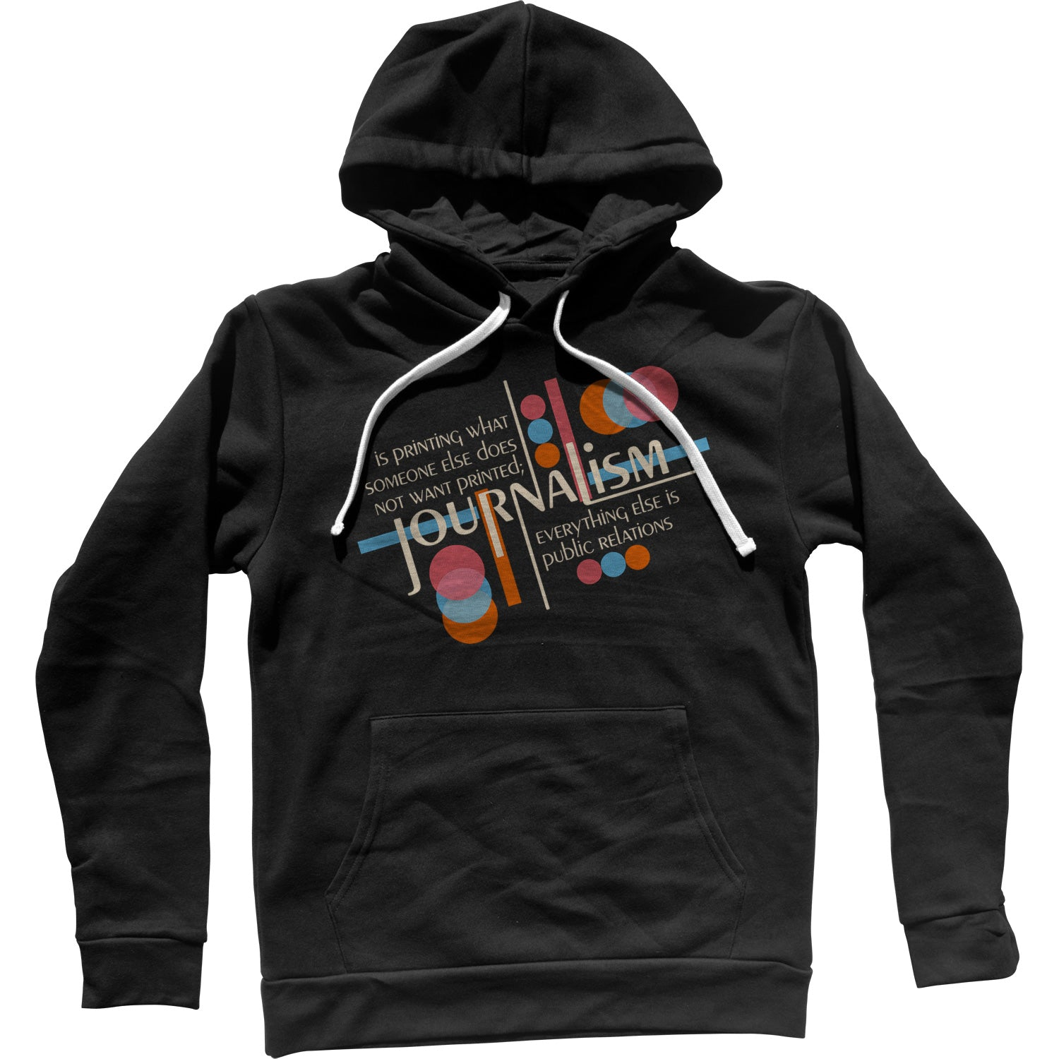 Journalism is Printing What Someone Does Not Want Printed Unisex Hoodie