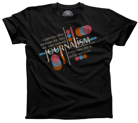 Men's Journalism is Printing What Someone Does Not Want Printed T-Shirt
