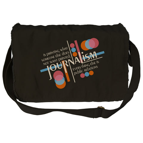 Journalism is Printing What Someone Does Not Want Printed Messenger Bag